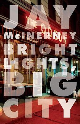 Bright Lights, Big City By McInerney, Jay