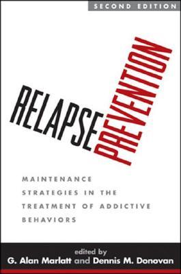 Relapse Prevention By Marlatt, G. Alan (EDT)/ Donovan, Dennis M. (EDT)